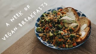 A WEEK OF VEGAN BREAKFASTS | Easy & Delicious Recipes