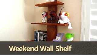 138 - How To Build A Quick & Easy Wall Shelf