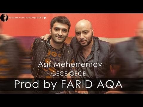 Asif Meherremov - Gece Gece (Prod by FARID AQA)