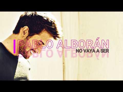Pablo Alboran - No vaya a ser (english lyrics letra español)