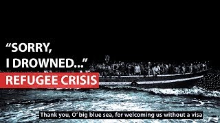 "REFUGEE CRISIS | ""Sorry I drowned..."""