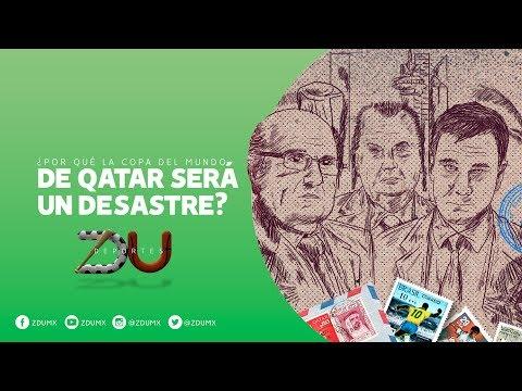 ¿Por qué la Copa del Mundo de Qatar 2022 será un desastre? - ZDU