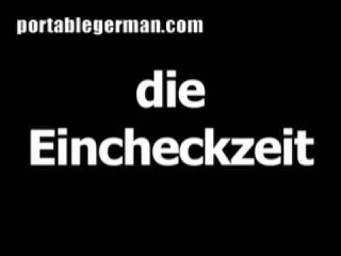 German word for check-in time is die Eincheckzeit