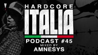 Hardcore Italia - Podcast #45 - Mixed by Amnesys