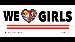 Sky Blu - We Love Girls (Clean) ft. K.G. Superstar