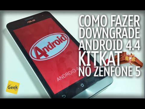 Como fazer Downgrade para Android KitKat 4.4 no Zenfone 5 - [Tutorial]