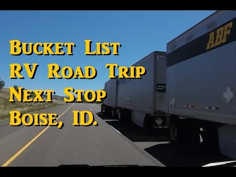 Bucket List RV Road Trip - Next Stop, Boise, Idaho.