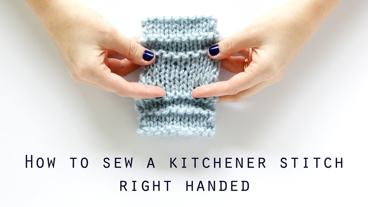 How To Graft Knitting Stitches Together : How to sew a kitchener (grafting) stitch right handed Hands Occupied - YouTube