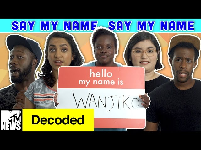 Just Try Saying My Name Right! | Decoded | MTV News