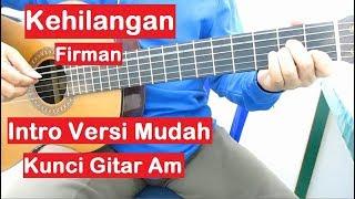 Download lagu Belajar Gitar Firman Kehilangan (Intro) Versi Mudah Kunci Gitar Am Gampang Buat Pemula