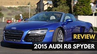 2015 Audi R8 Spyder Review - Gadget Review