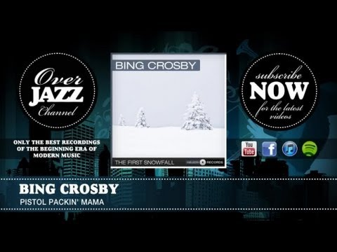 Bing Crosby & The Andrews Sinsters - Pistol Packin' Mama (1943)