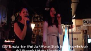 Edith & Jessica   Man I Feel Like A Woman Shania Twain #Nashville Rockin Grill #Maumelle #Arkansas #
