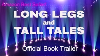 LONG LEGS AND TALL TALES--Book Trailer