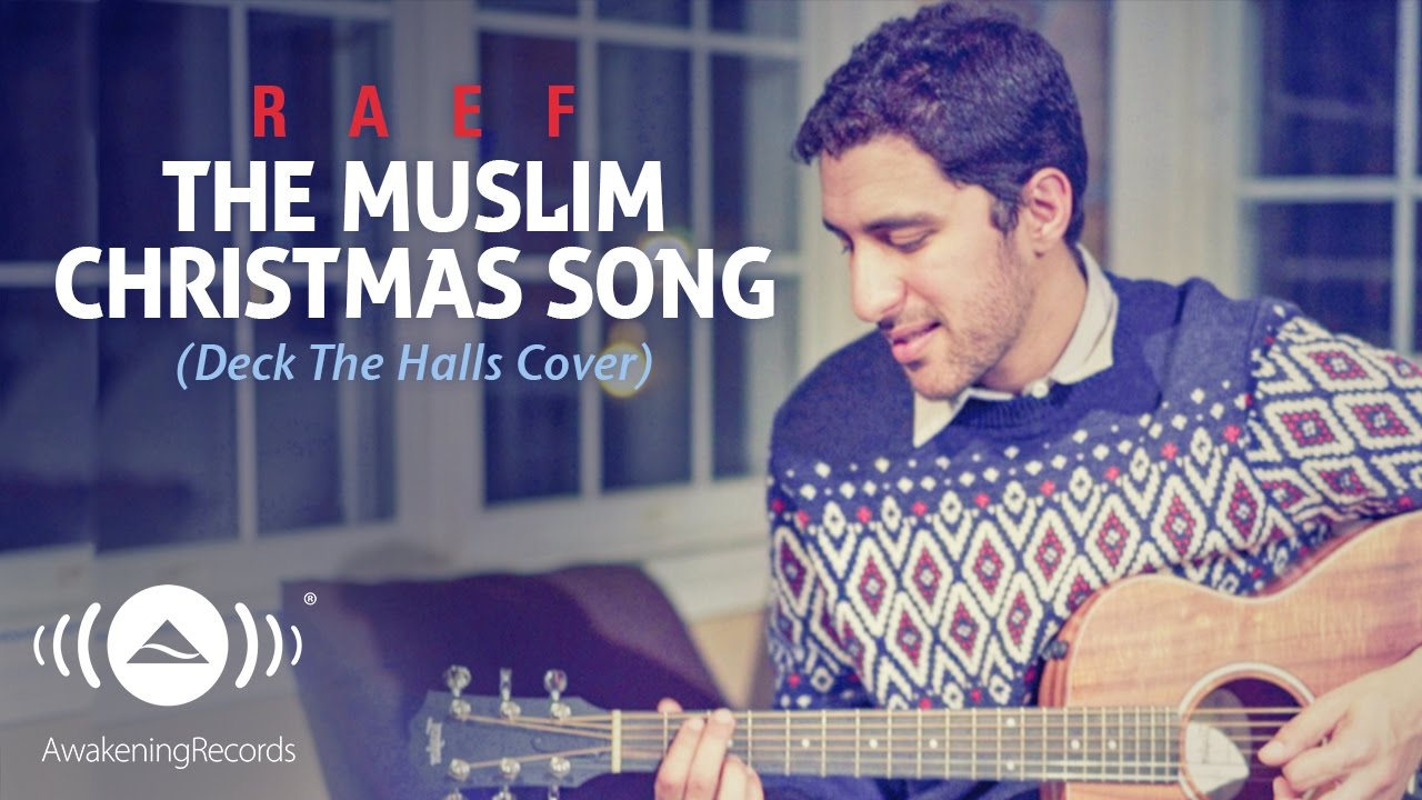 Raef - The Muslim Christmas Song (Deck the Halls Cover) - YouTube