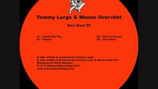Tommy Largo & Menno Overvliet - Raw Steel EP - Touch The Sky (Robsoul)