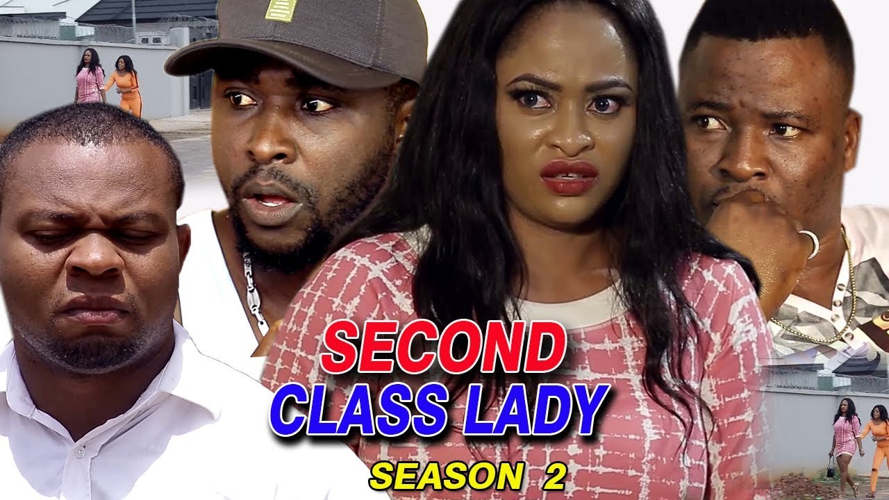 SECOND CLASS LADY SEASON 2 - New Movie 2019 Latest Nigerian Nollywood Movie full HD #1