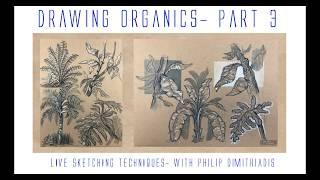 DRAWING ORGANICS- PART III