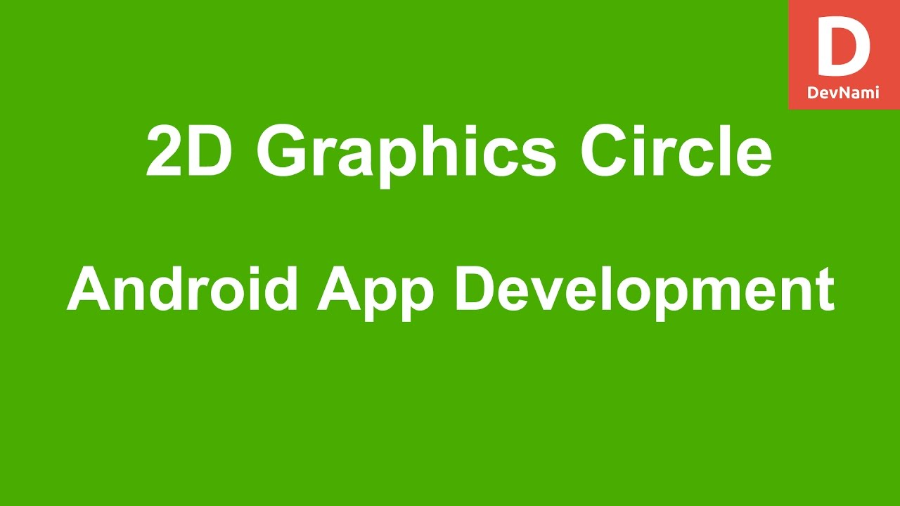 Android 2D Graphics Draw Circle