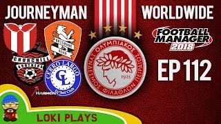 Fm18 - journeyman worldwide - ep112 - the old teams - olympiacos greece - football manager 2018