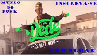 MC Dede - Os Mlk é Mídia (Download direto) Mundo do Funk