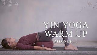 Backbends u0026 Stretches - Yin Yoga Warm Up - Yoga with Rituals