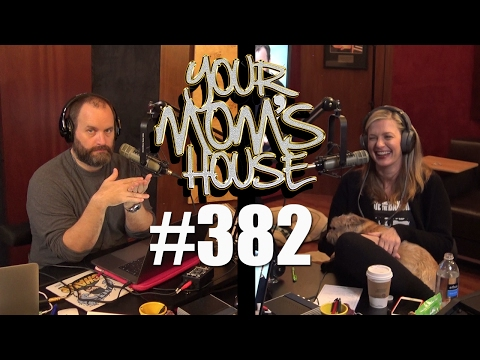 Your Mom's House Podcast - Ep. 382