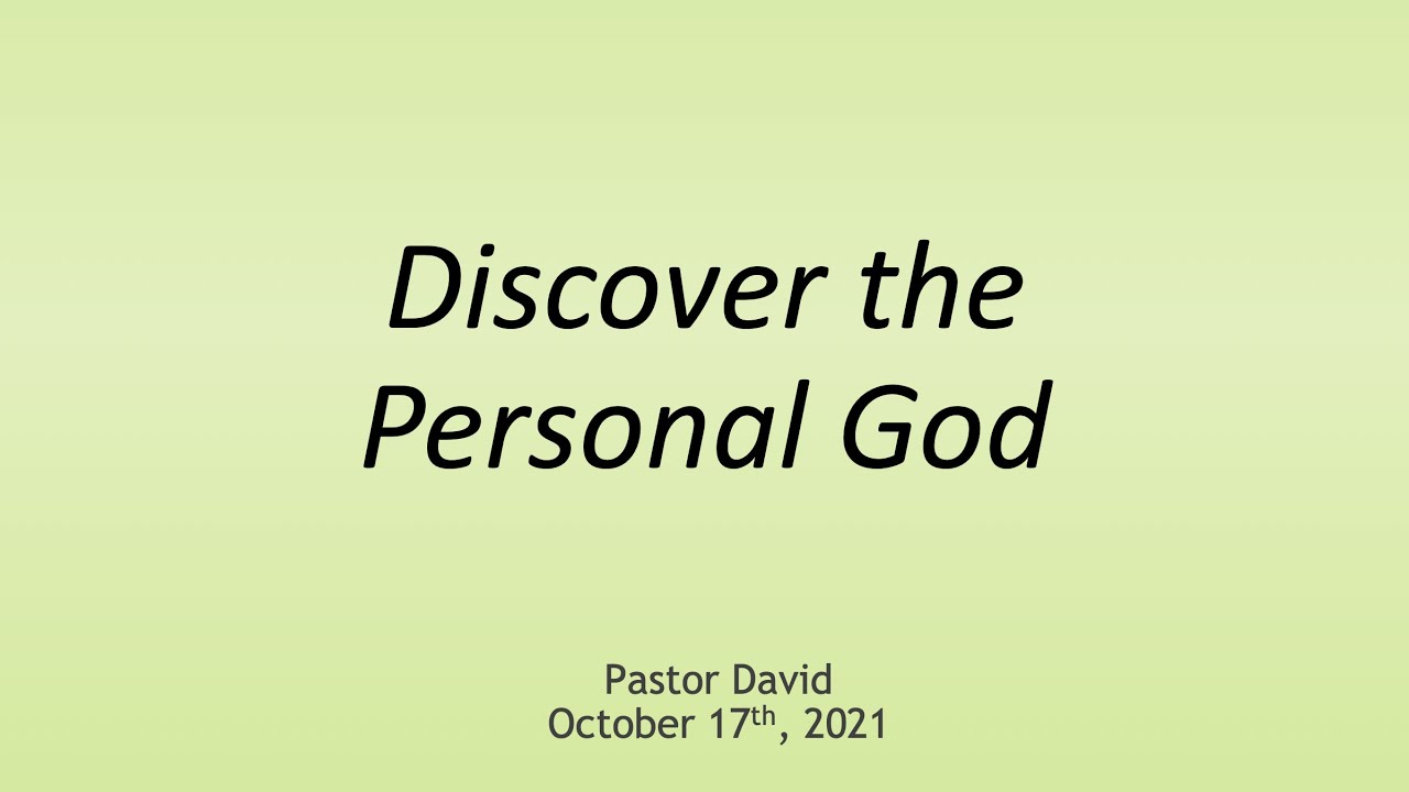 Discover the Personal God III — October 17th, 2021