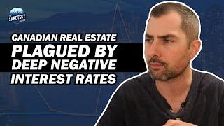 Canadian Real Estate Plagued By Deep Negative  Nterest Rates