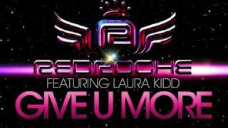 "Redroche Ft. Laura Kidd ""Give U More"" Afrojack Mix"