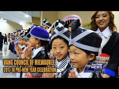 SUAB HMONG NEWS: Vang Council of Milwaukee 2017-18 Pre-Hmong New Year Celebration