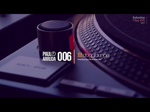 DJ Paulo Arruda LIVE on Dogglounge Deep House Radio • Podcast 06