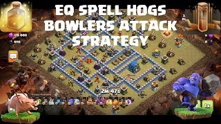 TH12 Hogs EQ Spells Bowler attack Strategy | TH12 3 star war attack Strategy 2019 | Clash of clans