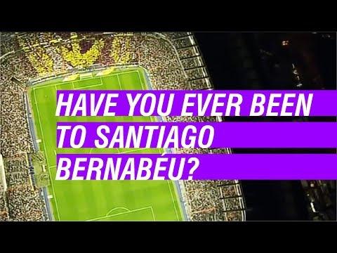 Madridistas - Have you been to Santiago Bernabeu?