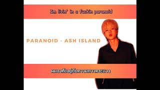 สามารถเข้าไปดูเนื้อเพลงได้ที่blog https://aomamblog.blogspot.com/2019/04/thai-translation-paranoid-ash-island.html original song : https://youtu.be/ujwskogps...