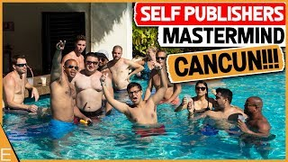 1st Annual Cancun Self Publishers Mastermind Event  HIGHLIGHTS