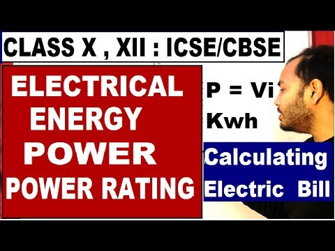 Electrical Energy and Power , Commercial Unit Kwh , Power Rating : Class 10 ,12 : CBSE/ICSE