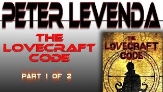 PETER LEVENDA The Lovecraft Code Part 1 of 2 Secret code discovered NECRONOMICON Night Fright Show