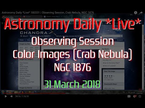 Astronomy Daily *Live* 180331 | Observing Session, Crab Nebula, NGC 1876