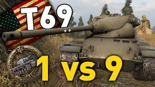 World of Tanks || T69 - 1 vs 9