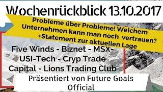 Wochenrückblick 13.10.2017 KW 41 FiveWinds, Biznet, MSX, USI-Tech, Cryp Trade, Lions Trading Club