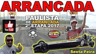 #ESTOUROU Vlog Sexta Feira na segunda etapa paulista de arrancada 2017 @RACEVALLEY