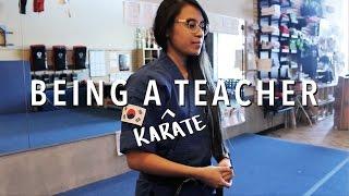 Martial Arts | BEING A TEACHER • KARATE EDITION