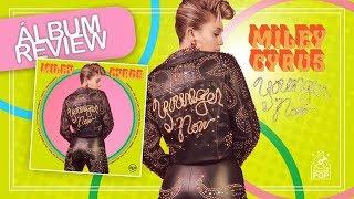 Album Review || Miley Cyrus - Younger Now (Faixa a Faixa) Mp3