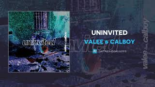 Valee & Calboy - Uninvited (AUDIO)