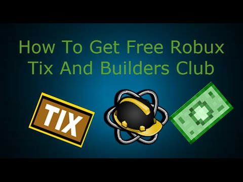 How To Get Free Robux Tix(rip) And Builders Club - A ...