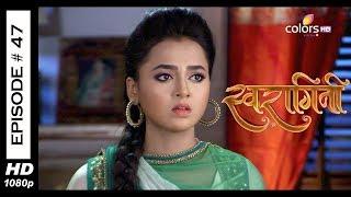 Swaragini - Full Episode 47 - With English Subtitles