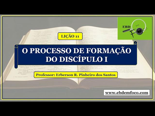 Lição 11 - O Processo de Formação do Discípulo I