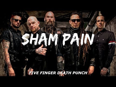 Five Finger Death Punch  -  Sham Pain ( Lyrics Video )