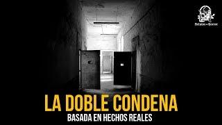 LA DOBLE CONDENA (HISTORIAS DE TERROR)